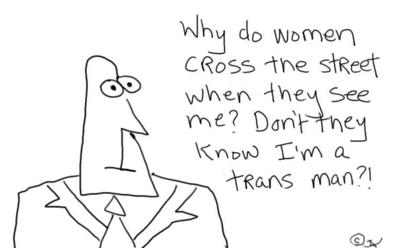 A man says Don't they know I'm a trans man
