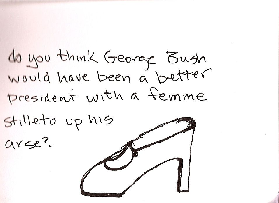 A femme stiletto up George W. Bush's ass